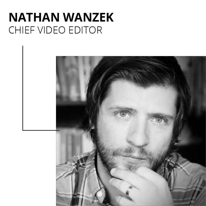 Nathan Wanzek - Chief Video Editor